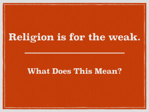 Religion is for weak.001